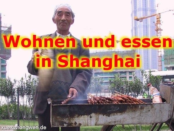 Wohnen Und Essen In Shanghai – Eindrücke aus China
